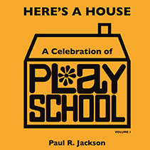 "Cover of ""Here's A House – A Celebration of Play School vol 1"" by Paul R. Jackson"